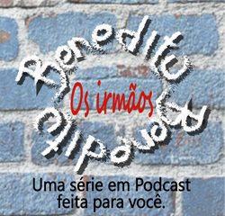 Podcast novela Irmãos Benedito